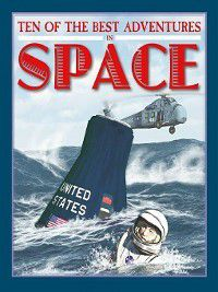Ten of the Best: Stories of Exploration and Adventure: Ten of the Best Adventures in Space, David West