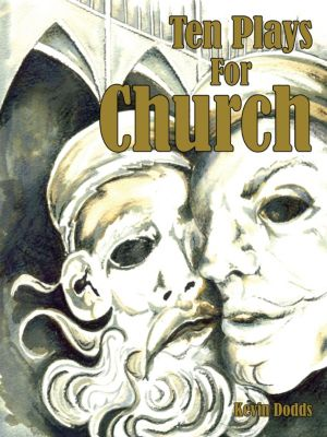 Ten Plays for Church, Kevin Dodds
