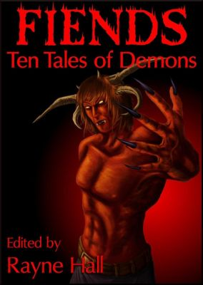 Ten Tales Fantasy & Horror Stories: Fiends: Ten Tales of Demons (Ten Tales Fantasy & Horror Stories), Pamela Turner, Rayne Hall, Douglas Kolacki, Tracie McBride, Mark Cassell, Debbie Christiana, Heide Goody, Jake Elwood, Kelda Critch, Mitch Sebourn