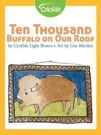 Ten Thousand Buffalo on Our Roof, Cynthia Light Brown
