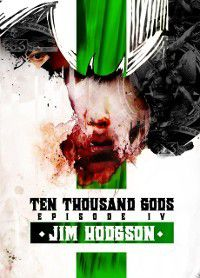 Ten Thousand Gods Episode 4, Jim Hodgson