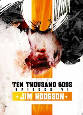 Ten Thousand Gods: Ten Thousand Gods Episode 6, Jim Hodgson