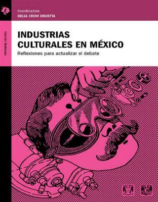 Tendencias: Industrias Culturales en México, Delia Crovi Druetta (coordinadora)