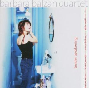 Tender Awakening, Barbara Quartet Balzan