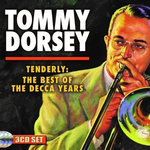 Tenderly: The Best Of The Decca Yea, Tommy Doresey