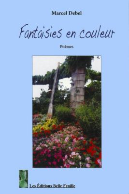 Tendresse: Fantaisies en couleur, Marcel Debel