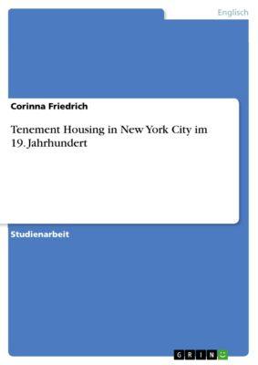 Tenement Housing in New York City im 19. Jahrhundert, Corinna Friedrich