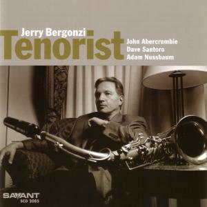 Tenorist, Jerry Bergonzi