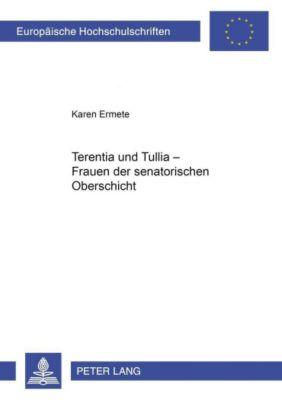 Terentia und Tullia - Frauen der senatorischen Oberschicht, Karen Ermete