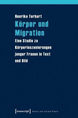 Terhart, H: Körper und Migration, Henrike Terhart