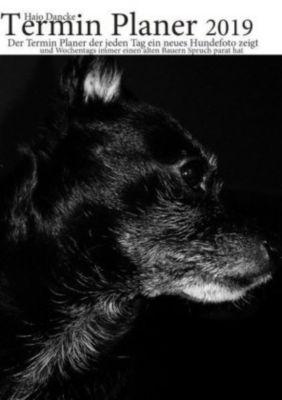 Termin Planer 2019 mit Hundefotos für jeden Tag - Hans-Joachim Dancke  