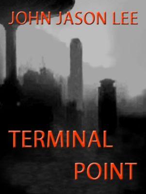Terminal Point, John Jason Lee