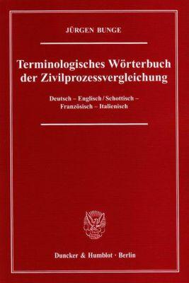 Terminologisches Wörterbuch der Zivilprozessvergleichung, Deutsch-Englisch / Schottisch-Französisch-Italienisch, Jürgen Bunge