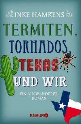Termiten, Tornados, Texas und wir, Inke Hamkens