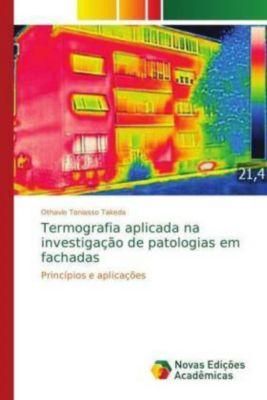 Termografia aplicada na investigação de patologias em fachadas, Othavio Toniasso Takeda