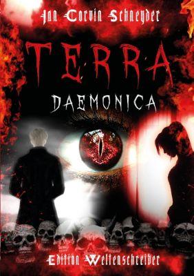 Terra Daemonica - Nur die Toten sehen das Ende - Jan Corvin Schneyder |