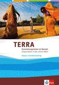TERRA Entwicklungsländer im Wandel, Klausur- und Abiturtraining