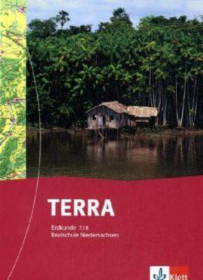 TERRA Erdkunde, Ausgabe Niedersachsen, Realschule, Neubearbeitung (2008): 7./8. Schuljahr, Schülerbuch