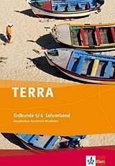 TERRA Erdkunde, Ausgabe Nordrhein-Westfalen, Hauptschule, Neubearbeitung: 5./6. Schuljahr, Lehrerband m. CD-ROM