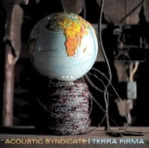 Terra Firma, Acoustic Syndicate