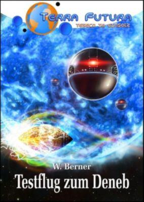 TERRA FUTURA - TESECO im Einsatz: TERRA FUTURA - TESECO im Einsatz (5): Testflug zum Deneb, Walter Berner