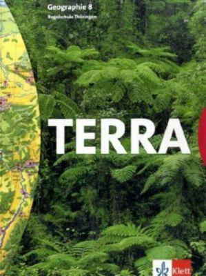 TERRA Geographie, Ausgabe Thüringen, Regelschule, Neubearbeitung: 8. Schuljahr, Schülerbuch