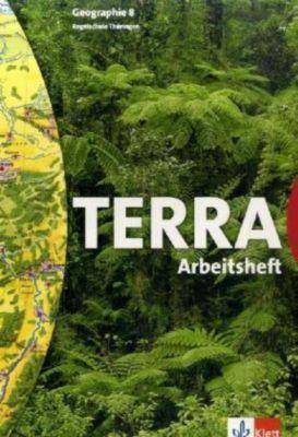 TERRA Geographie, Ausgabe Thüringen, Regelschule, Neubearbeitung: 8. Schuljahr, Arbeitsheft