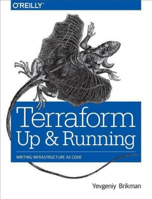 Terraform - Up and Running, Yevginiy Brikman