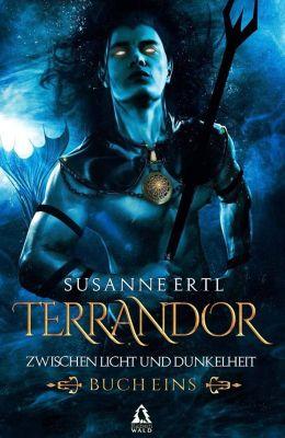 Terrandor: Zwischen Licht und Dunkelheit - Susanne Ertl |