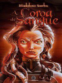 Terras de Corza--A Coroa de Sangue, Madalena Santos