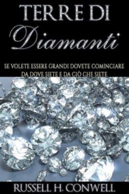 Terre di Diamanti (Tradotto), Russel H. Conwell