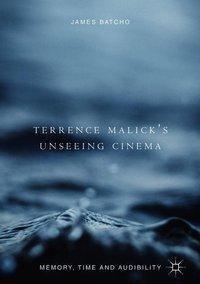 Terrence Malick's Unseeing Cinema, James Batcho