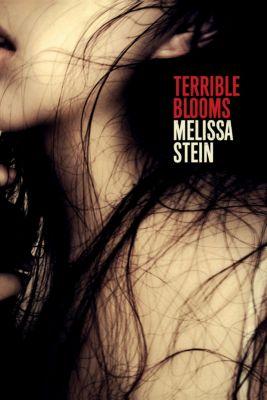 Terrible Blooms, Melissa Stein