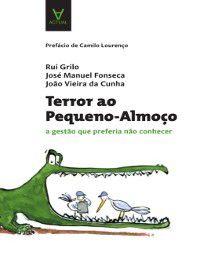 Terror ao Pequeno Almoço, João Vieira da Cunha, José Manuel Fonseca Rui Grilo