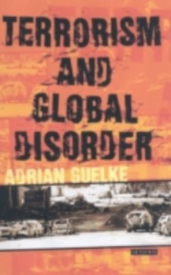 Terrorism and Global Disorder, Adrian Guelke