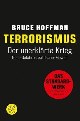 Terrorismus - Der unerklärte Krieg - Bruce Hoffman |