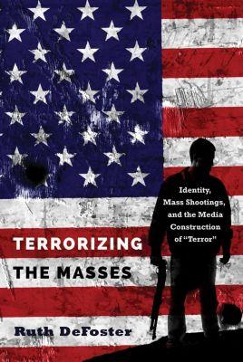 Terrorizing the Masses, Ruth DeFoster