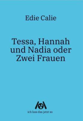 Tessa, Hannah und Nadia oder Zwei Frauen - Edie Calie  