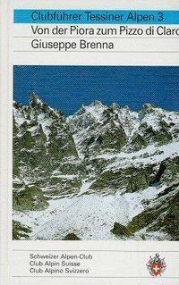 Tessiner Alpen: Bd.3 Von der Piora zum Pizzo di Claro, Giuseppe Brenna