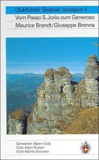 Tessiner Alpen: Bd.5 Tessiner Voralpen, Maurice Brandt, Giuseppe Brenna