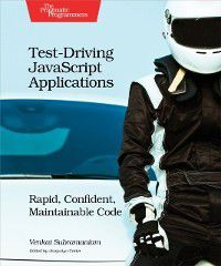 Test-Driving JavaScript Applications, Venkat Subramaniam