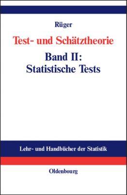 Test- und Schätztheorie: Bd.2 Statistische Tests, Bernhard Rüger