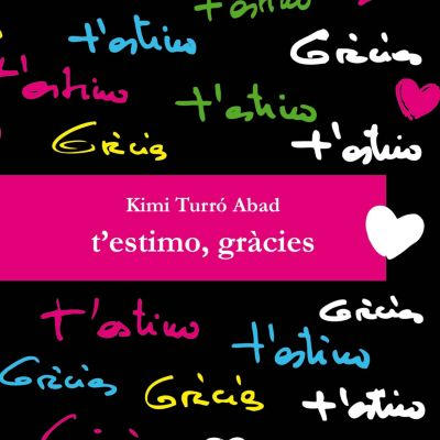 T'estimo. gràcies, Kimi Turró Abad