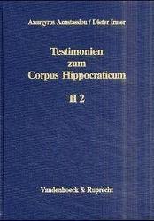 Testimonien zum Corpus Hippocraticum: Tl.2 Galen, Anargyros Anastassiou, Dieter Irmer