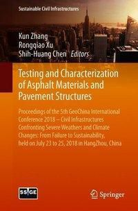 Testing and Characterization of Asphalt Materials and Pavement Structures