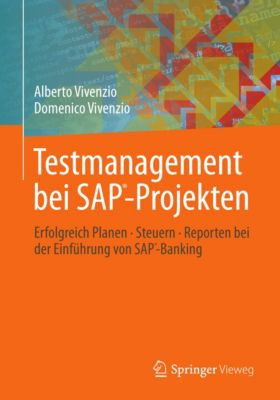 Testmanagement bei SAP-Projekten, Alberto Vivenzio, Domenico Vivenzio