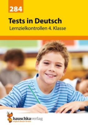 Tests in Deutsch - Lernzielkontrollen 4. Klasse, Ulrike Maier