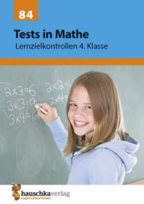 Tests in Mathe - Lernzielkontrollen 4. Klasse, Agnes Spiecker