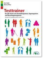 Testtrainer für alle Arten von Einstellungstests, Eignungstests und Berufeignungstests, Kurt Guth, Marcus Mery