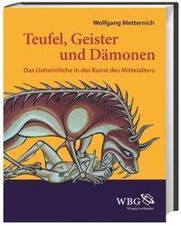 Teufel, Geister und Dämonen - Wolfgang Metternich |